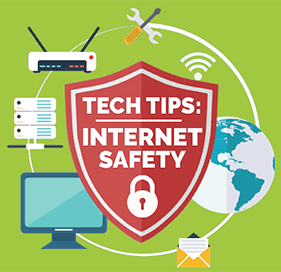 Tech Tips: Internet Safety