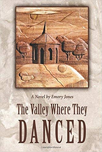 The Valley Where They Danced by Emory Jones